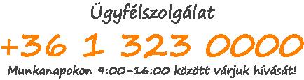 Ügyfélszolgálat +36 1 323 0000 Munkanapokon 9:00-16:00 között várjuk hívását!
